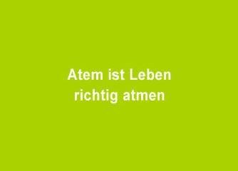 Atem ist Leben – richtig atmen - Wien
