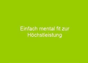 Einfach mental fit zur Höchstleistung - Salzburg