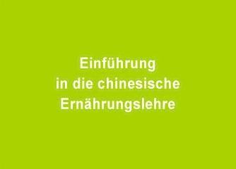 Einführung in die chinesische Ernährungslehre - Wien