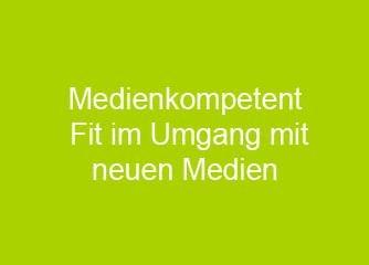 Medienkompetent – Fit im Umgang mit neuen Medien - Wien