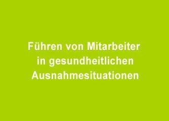 Führen von Mitarbeiter in gesundheitlichen Ausnahmesituationen - Wien