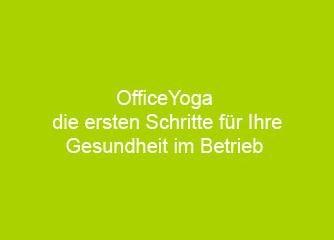 Office Yoga die ersten Schritte für ihre Gesundheit im Betrieb - Salzburg